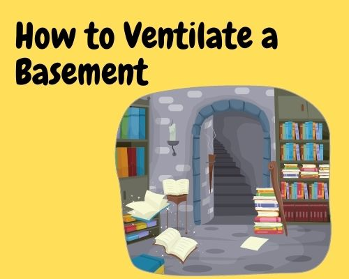 Ways to ventilate a basement