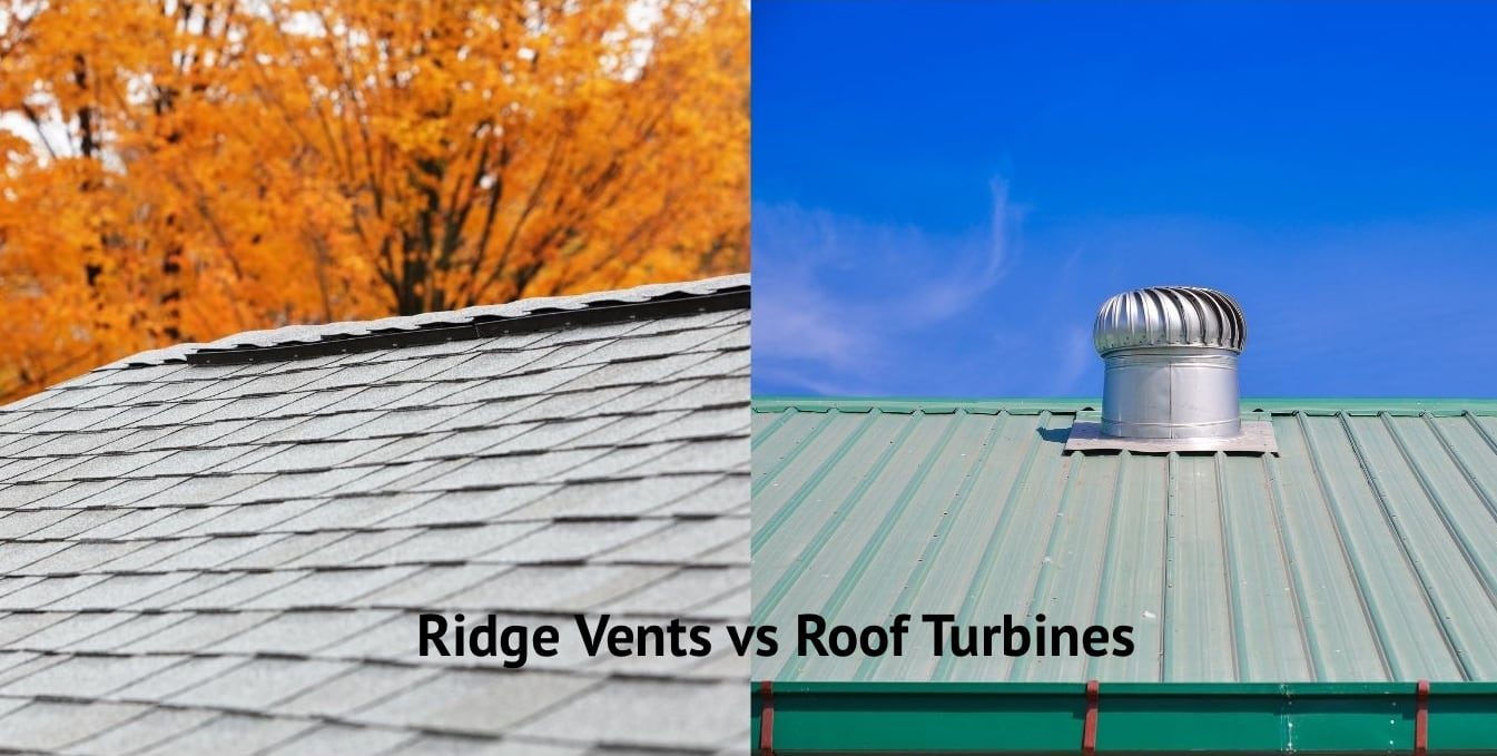 Comparison of Ridge vents and Roof turbines
