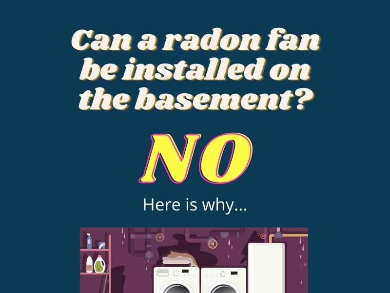 Can a radon fan be installed on the basement