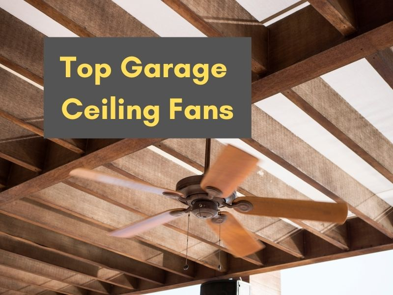 8 Best Garage Ceiling Fans For Quiet Operations